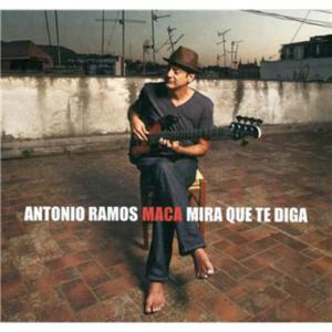 Antonio Ramos Maca_Mira que te diga