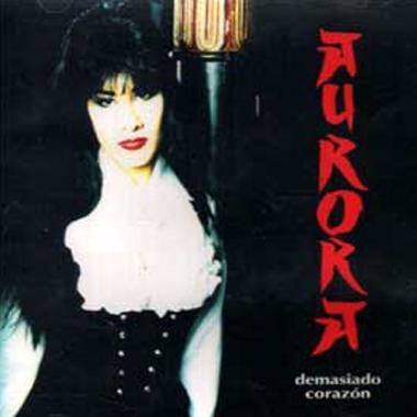 Aurora_Demasiado Corazon