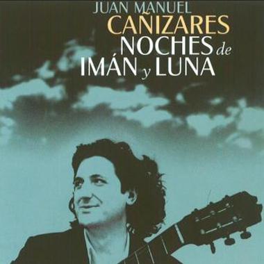 Juan Manuel Cañizares_Noches de iman y luna