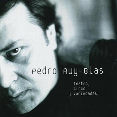 Pedro Ruy-Blas Teatro circo y variedades