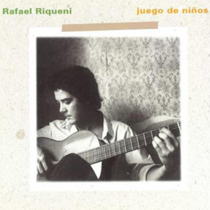 Rafael Riqueni Juego de ninos