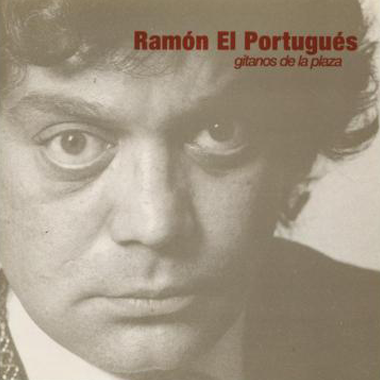Ramon El Portugues gitanos de la plaza