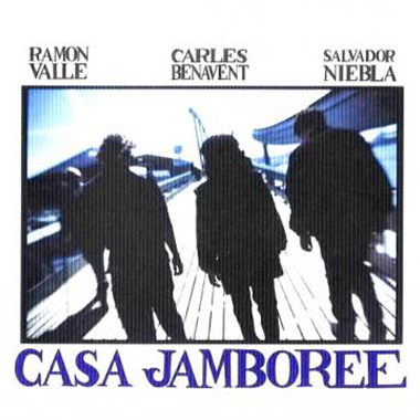 Ramon valle Carles Benavent Salvador Niebla Casa Jamboree