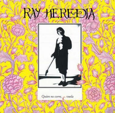 Ray Heredia Quien no corre vuela